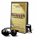 Pygmalion [With Earbuds]