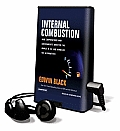 Internal Combustion: How Corporations and Governments Addicted the World to Oil and Derailed the Alternatives [With Earbuds]