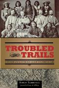 Troubled Trails The Meeker Affair & the Expulsion of Utes from Colorado