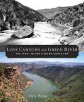 Lost Canyons of the Green River The Story Before Flaming Gorge Dam