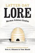 Latter-Day Lore: Mormon Folklore Studies
