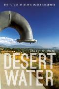Desert Water: The Future of Utah's Water Resources