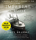 The Imperial Cruise: A Secret History of Empire and War [With Headphones]