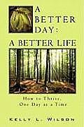 A Better Day - A Better Life