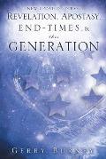 Revelation, Apostasy, End, Times, & This Generation