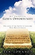 My Problem God's Opportunity