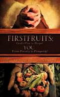 Firstfruits: God's Plan to Propel You from Poverty to Prosperity!