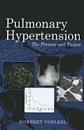 Pulmonary Hypertension: The Present and Future