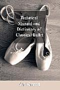 Technical Manual & Dictionary of Classical Ballet