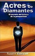 Acres de Diamantes: El Secreto del Exito y de La Prosperidad