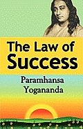 The Law of Success: Using the Power of Spirit to Create Health, Prosperity, and Happiness