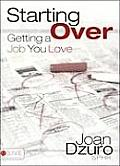 Starting Over: Getting a Job You Love