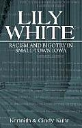 Lily White: Racism and Bigotry in Small-Town Iowa