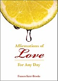Affirmations of Love: For Any Day