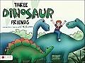 Three Dinosaur Friends