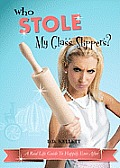 Who Stole My Glass Slippers?: A Real Life Guide to Happily Ever After