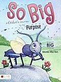 So Big: A Cricket's Journey to His Purpose