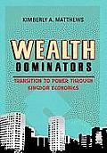 Wealth Dominators: Transition to Power Through Kingdom Economics