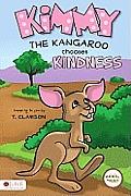 Kimmy the Kangaroo Chooses Kindness: Animal Tales