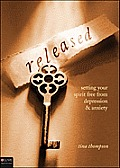 Released: Setting Your Spirit Free from Depression & Anxiety