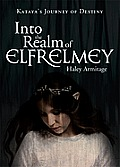 Into the Realm of Elfrelmey: Kataya's Journey of Destiny
