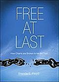 Free at Last: How Chains Are Broken to Be Set Free