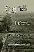 Green Fields: Crime, Punishment, & a Boyhood Between (Engaged Writers)