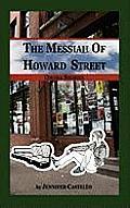 The Messiah of Howard Street