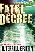Fatal Decree (Matt Royal Mysteries)