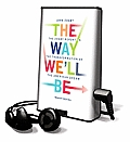 The Way We'll Be: The Zogby Report on the Transformation of the American Dream [With Earbuds]