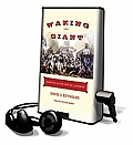 Waking Giant: America in the Age of Jackson [With Earbuds]