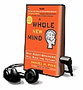 A Whole New Mind: Why Right-Brainers Will Rule the Future [With Earbuds]