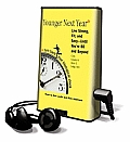 Younger Next Year: Live Strong, Fit, and Sexy--Until You're 80 and Beyond [With Earphones]