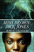 Miss Brown: Dick Jones
