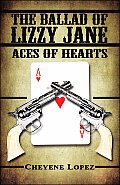 The Ballad of Lizzy Jane: Aces of Hearts