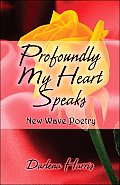 Profoundly My Heart Speaks: New Wave Poetry