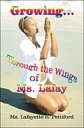 Growing...Through the Wings of Ms. Lafay
