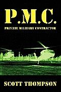 Pmc: Private Military Contractor