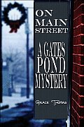 On Main Street: A Gates Pond Mystery
