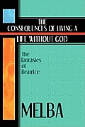 The Consequences of Living a Life Without God: The Fantasies of Beatrice