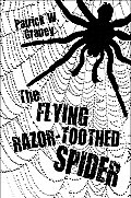 The Flying Razor-Toothed Spider