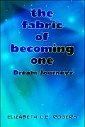 The Fabric of Becoming One: Dream Journeys