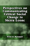Perspectives on Communicating Critical Social Change in Sierra Leone