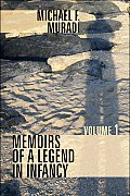 Memoirs of a Legend in Infancy: Volume 1