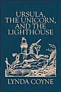 Ursula, the Unicorn, and the Lighthouse