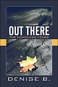 Out There: The Homeless Years