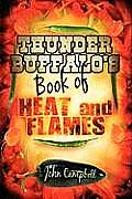 Thunder Buffalo's Book of Heat and Flames