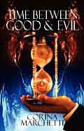 Time Between Good & Evil