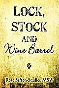 Lock, Stock and Wine Barrel