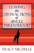 Leaving the Distractions of Single Parenthood